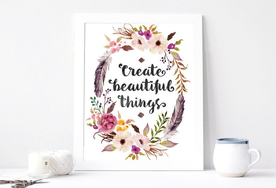 create beautiful things print create beautiful things quote positive inspiration motivation print flower floral feather wreath by aquartis on etsy