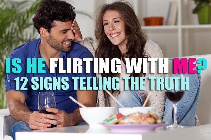 Is he flirting with me? 12 big signs that expose the truth