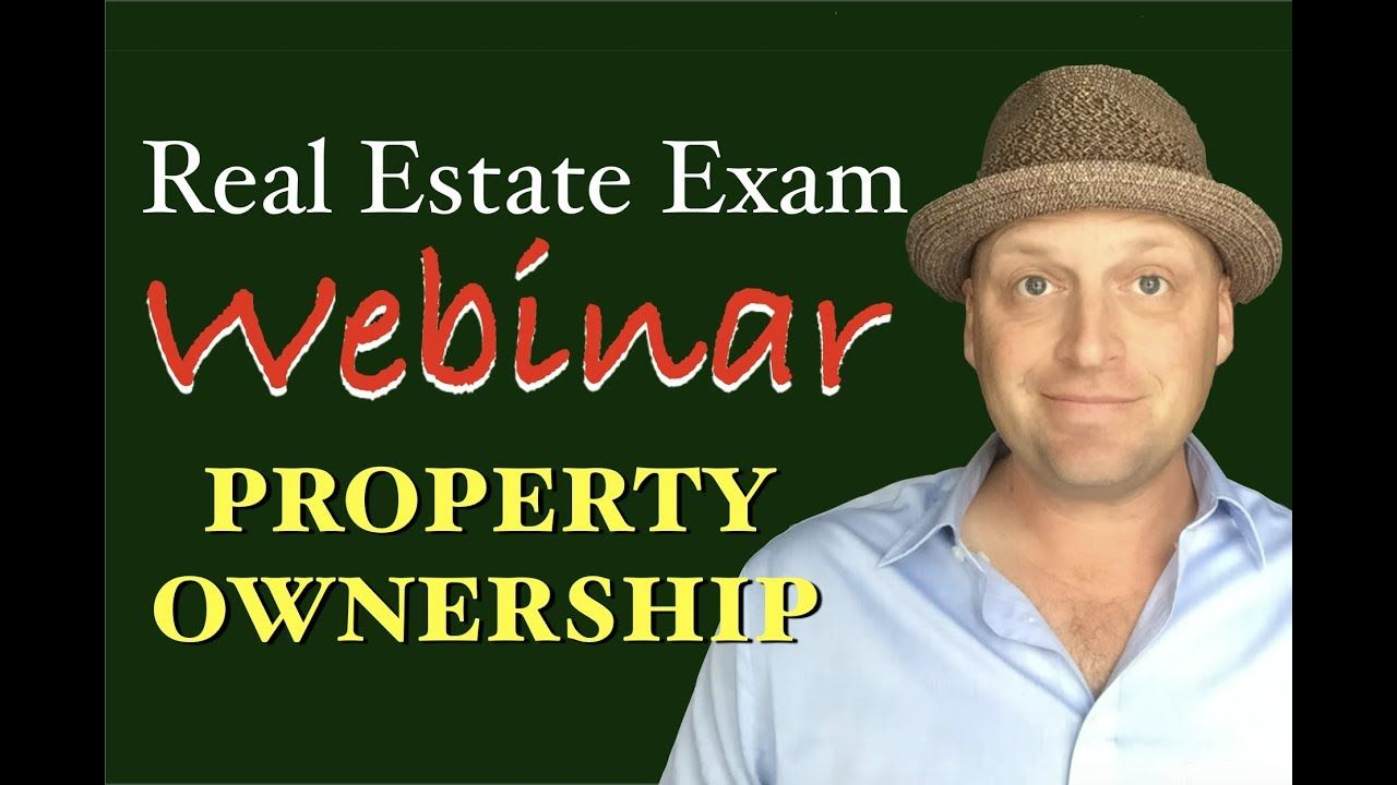 Free Premium Webinar Property Ownership Real Estate Exam 8 28 18 Real Estate Exam Webinar Exam