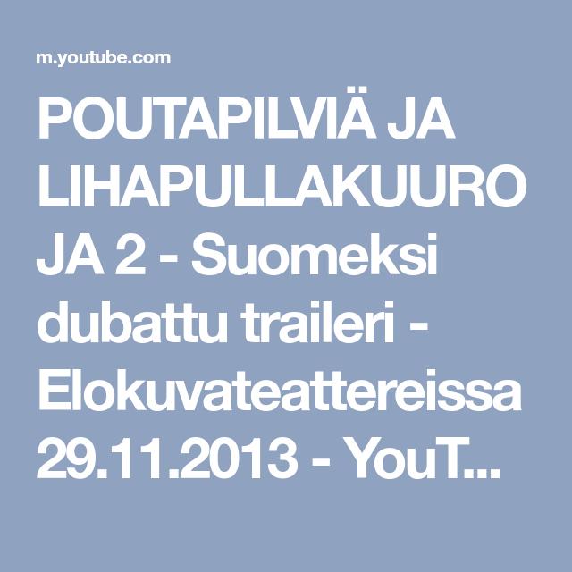 POUTAPILVIÄ JA LIHAPULLAKUUROJA 2 - Suomeksi dubattu traileri - Elokuvateattereissa 29.11.2013 - YouTube