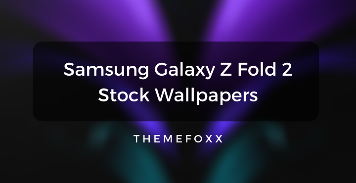 Samsung Galaxy Z Fold 2 Stock Wallpapers Download