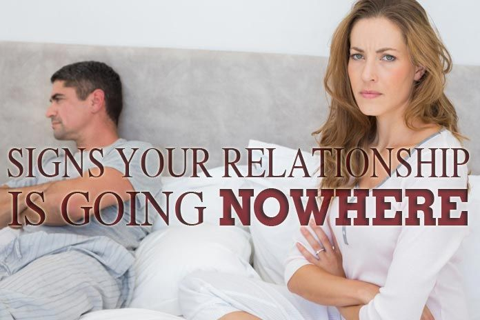 Signs a relationship is going nowhere