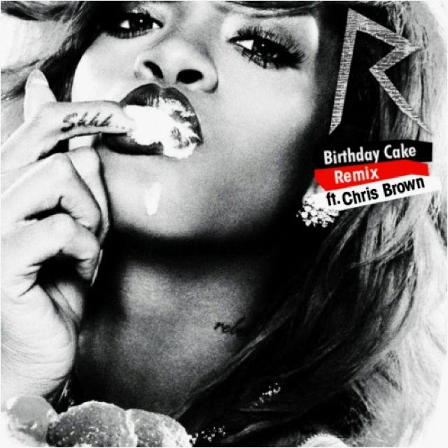 Rihanna Birthday Cake Ft Chris Brown Cover Art Pinterest