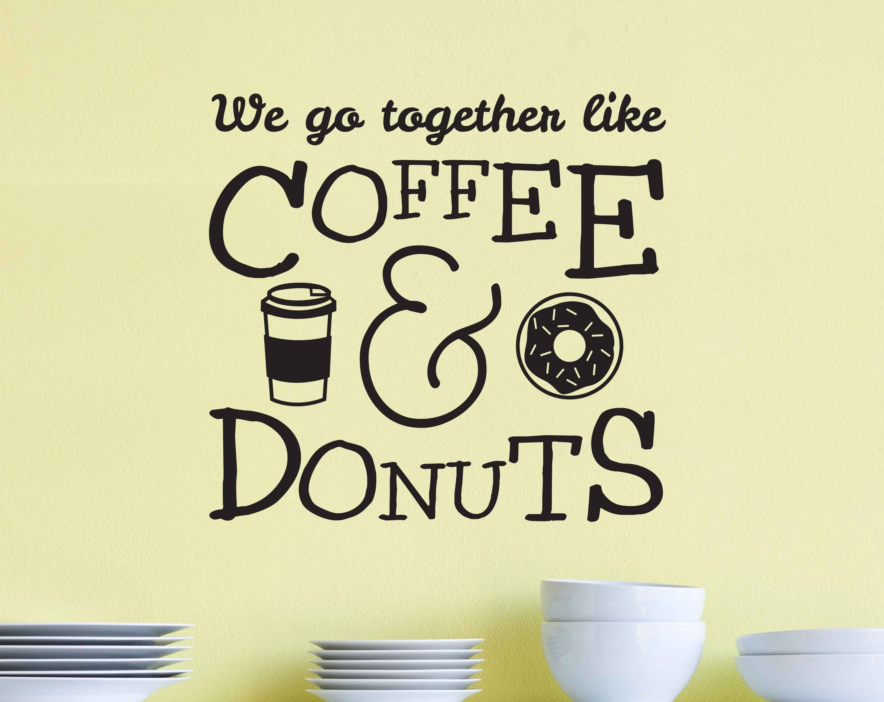 Coffee And Donuts QuoteVinyl Wall Decal Decor Sign | Dana Decals ...