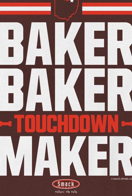 Baker Baker Touchdown Maker T-Shirt Sm-5x Smack Apparel Cleveland Football Fans