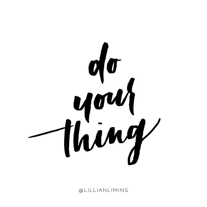 Do Your Thing Lillianliming Inspirational Quote Motivational