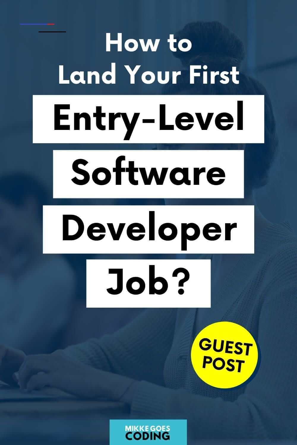 How To Land Your First Entry Level Software Developer Role 2020 Guide Programingsoftware Learn How To Land You Desarrollo De Software Consejos Soft Ware