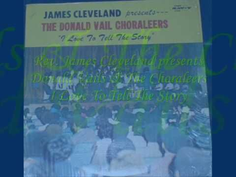 *Audio* I Love To Tell The Story: Rev. James Cleveland & The Donald Vails Choraleers
