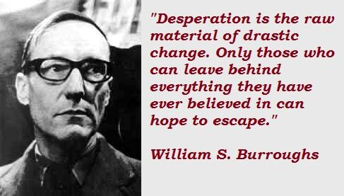 William S Burroughs Quotes Google Search Literature Hombres