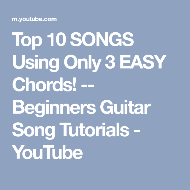 Top 10 SONGS Using Only 3 EASY Chords! -- Beginners Guitar Song ...