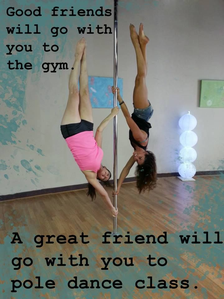Who would you invite to go with you to pole dance class ...