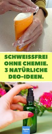 Photo of Sweat-free without chemicals. 3 natural deodorant ideas. #Chemie #De …
