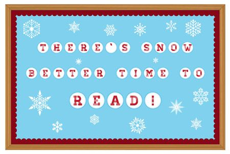 winter bulletin board idea printable letters for theres snow better time to read