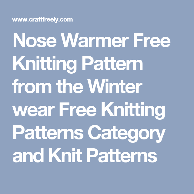 Nose Warmer Free Knitting Pattern From The Winter Wear Free Knitting