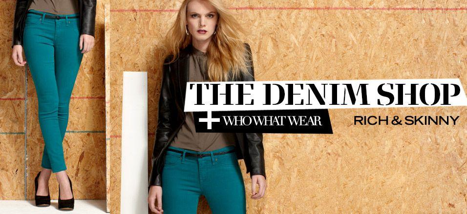 The Denim Shop + Who What Wear: Rich & Skinny