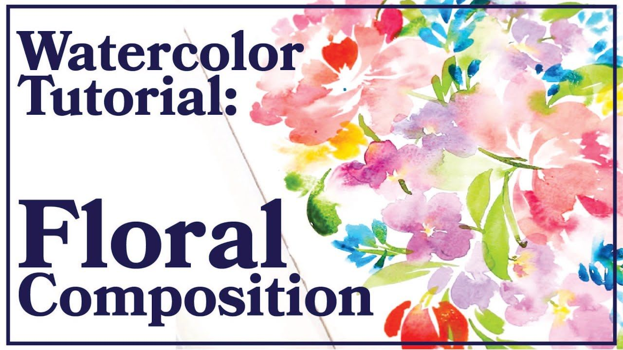 Watercolor Composition Tutorial How To Arrange A Floral Painting