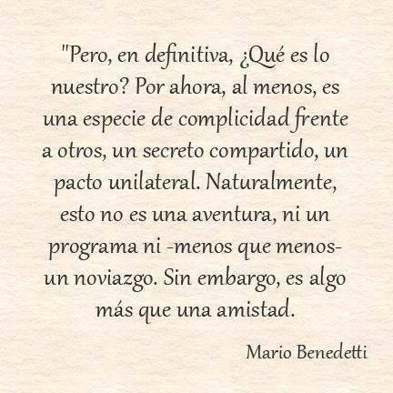Que Es O Mejor Dicho Que Fue Lo Nuestro Frases Mario Benedetti Frases Frases Inspiradoras
