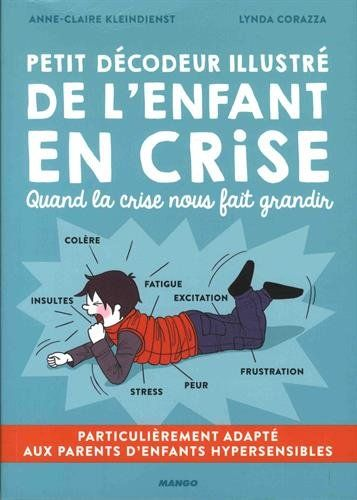 Petit Decodeur Illustre De L Enfant En Crise Enfant Hypersensible Education Enfant Education Bienveillante