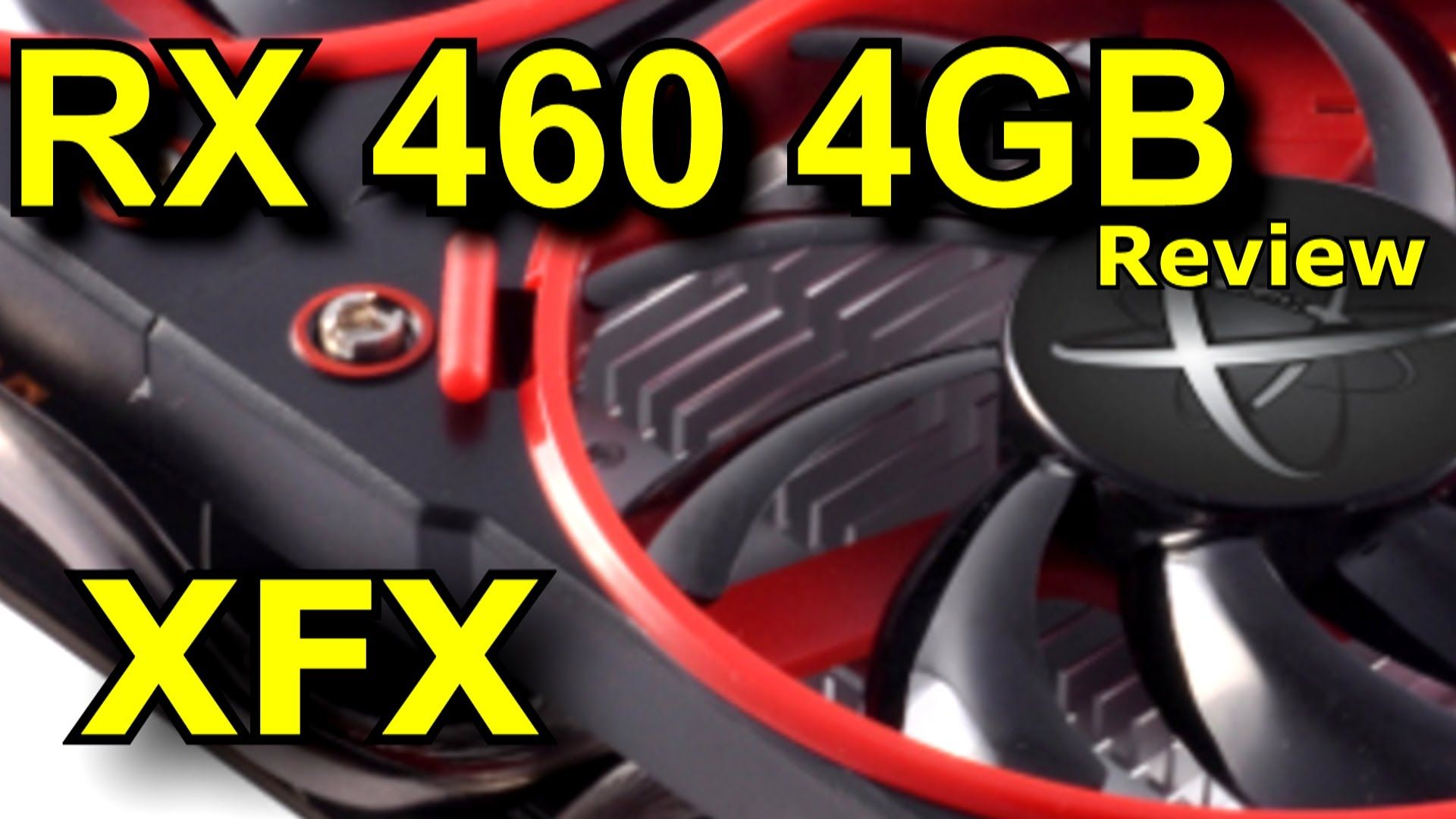 The XFX RX 460 4GB Review Advancing the Entry Level