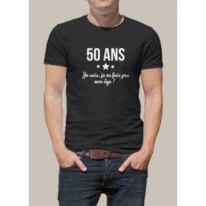 Tee Shirt Anniversaire Imprimé 50 Ans Je Sais Je Ne Fais Pas Mon