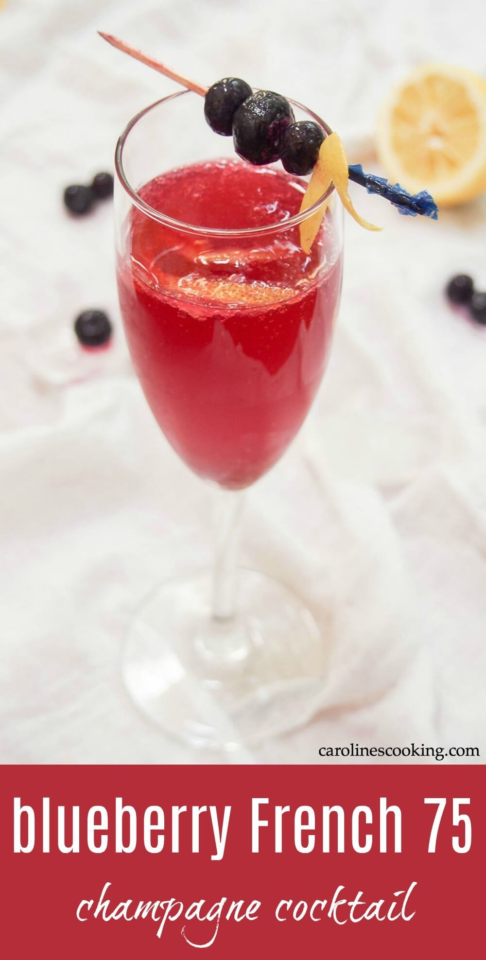Blueberry French 75 Caroline S Cooking Blueberry Lemonade Recipes Blueberry Drinks Best Cocktail Recipes