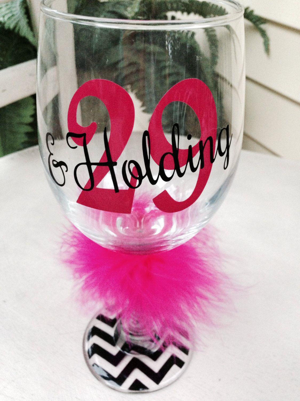 29 and holding birthday wine glass birthday gift ideas