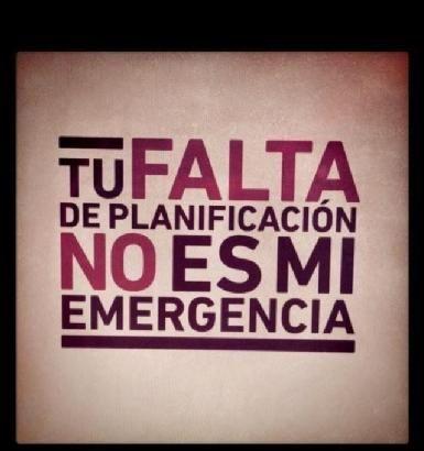 Tu falta de planificación...