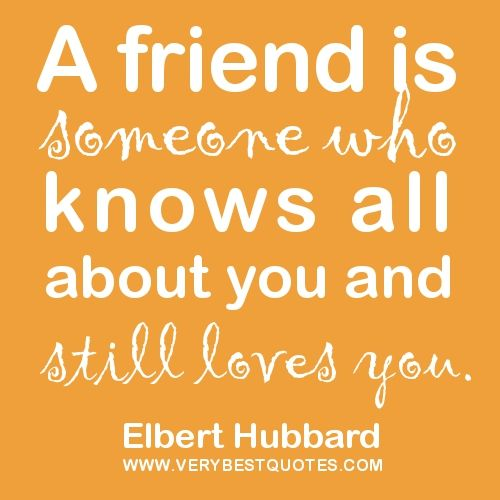 Marvelous Friendship Quotes A Friend Is Someone Who Knows