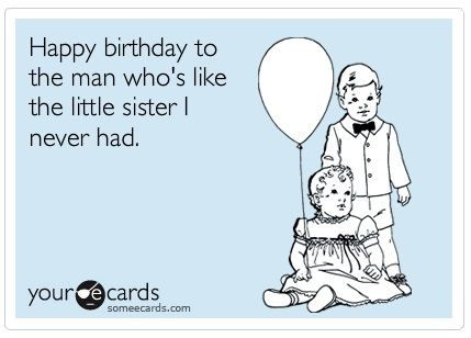 Little Sister Funny Happy Birthday Picture Funny Happy