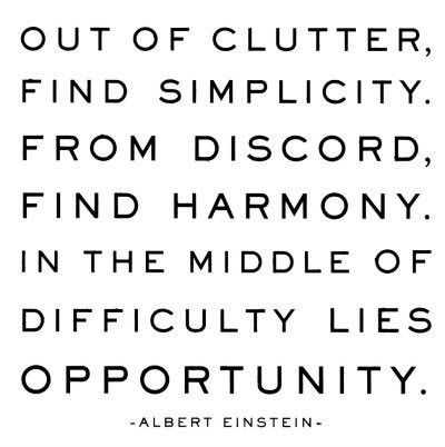 ...in the middle of difficulty lies opportunity. A. Einstein