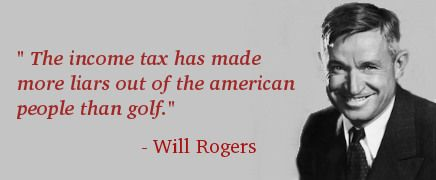 Will Rogers Quote About Income Tax Taxes Accounting Will Rogers Quotes Accountability Quotes Accounting