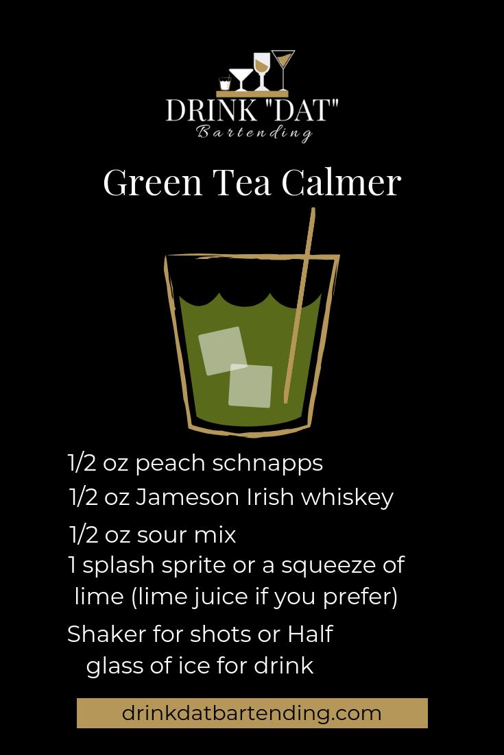 """Photo of Drink Dat Fridays!!! Green Tea Calmer – Drink """"Dat"""" Bartending"""