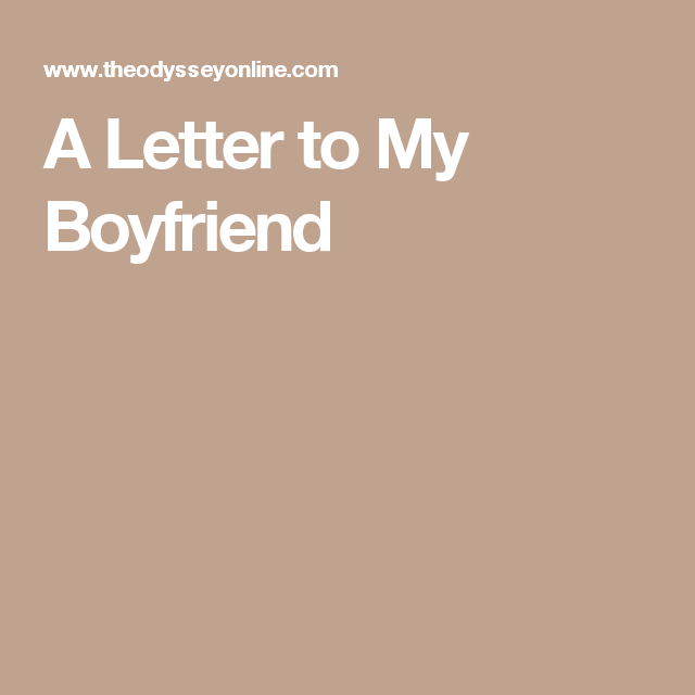 Letter To My Amazing Boyfriend from i.pinimg.com