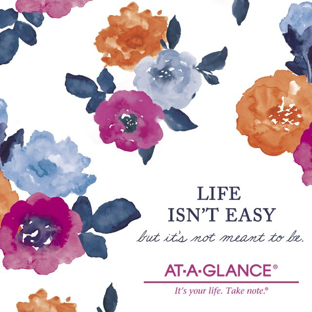 Life isn't easy, but it's not meant to be. myAAG quotes