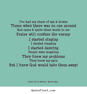 Marvin Sapp Praise Him Advance Praise Inspirational Quotes Words