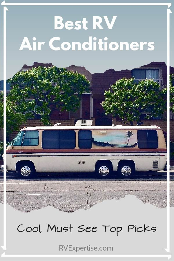 Best RV Air Conditioner (AC) Units of 2019 Buyer's Guide