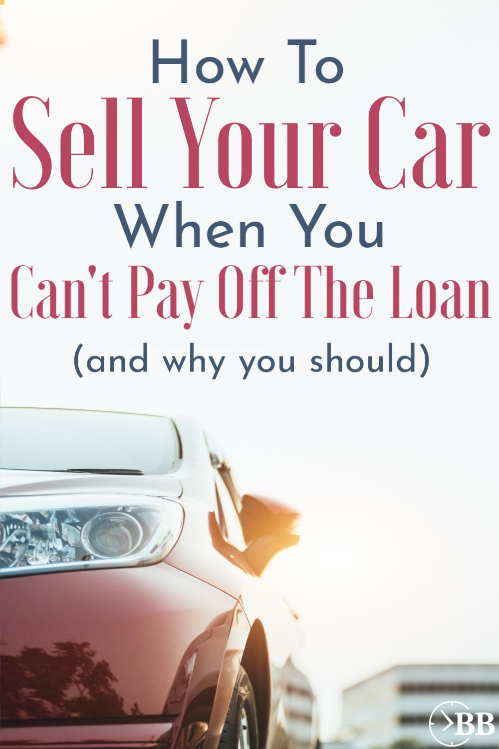 How To Sell Your Car When It S Worth Less Than You Owe Personal Loans Debt Payoff Things To Sell