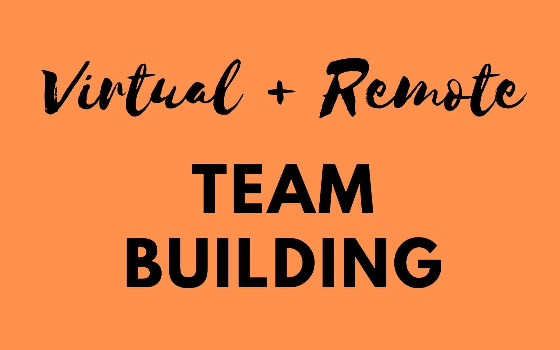 55 Fun Virtual Team Building Activities For Remote Teams Work Team Building Activities Team Building Activities Work Team Building