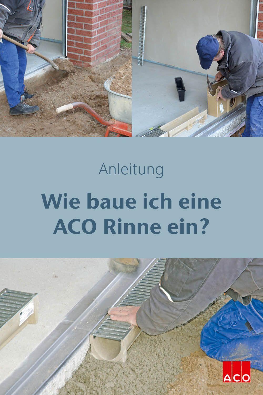 Aco Rinne Einbauen Diy Einbau Einer Entwasserungsrinne Installation Of An Aco Channel In 2020 Entwasserung Drainage Garten Hof Entwasserung