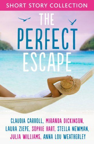 The Perfect Escape: Romantic short stories to relax with: Written by Claudia Carroll, Miranda Dickinson, Julia Williams, Stella Newman, Laura Ziepe, Sophie Hart and Anna-Lou Weatherley by Claudia Carroll, http://www.amazon.co.uk/dp/B00CPPIBFY/ref=cm_sw_r_pi_dp_0O0sub0H1DWR5