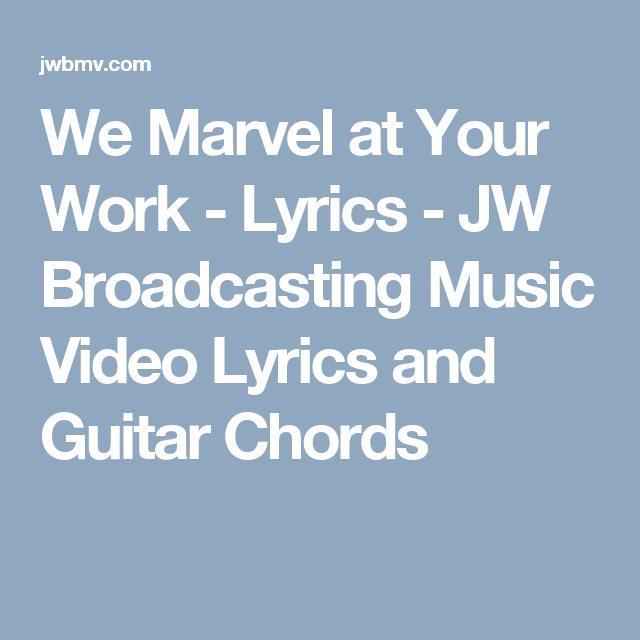 We Marvel at Your Work - Lyrics - JW Broadcasting Music Video Lyrics