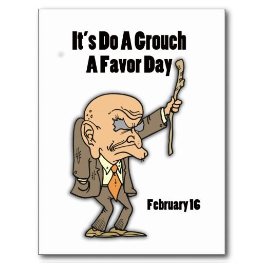 Do A Grouch A Favor Day February 16 Postcard Zazzle Com Holiday Humor Grouch Postcard