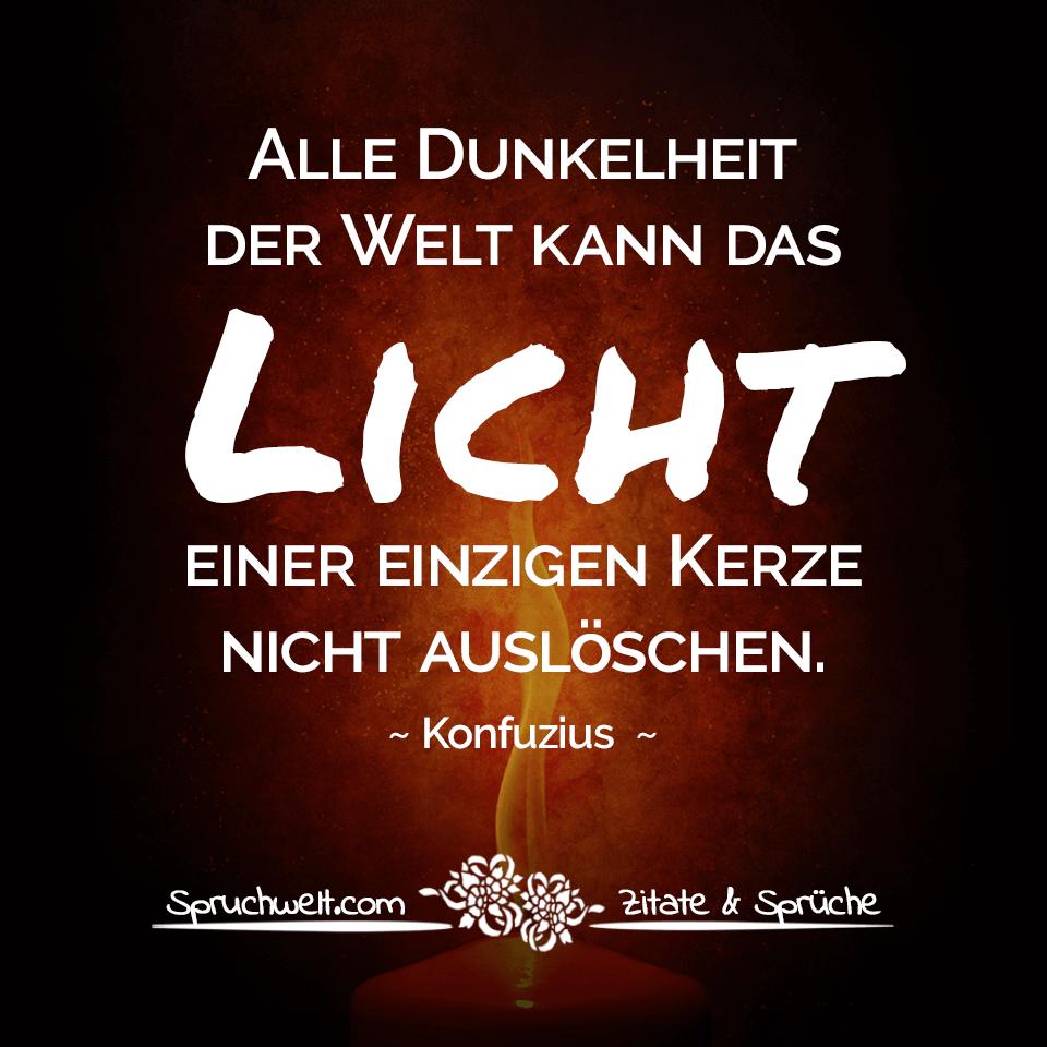 Alle Dunkelheit Der Welt Kann Das Licht Einer Einzigen Kerze Nicht Ausloschen Konfuzius Zitat Licht Spruch Weihnachten Licht Spruch Konfuzius Zitate