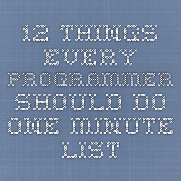 12 things every programmer should do - One Minute List