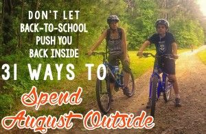 31 Ways to Spend August Outside