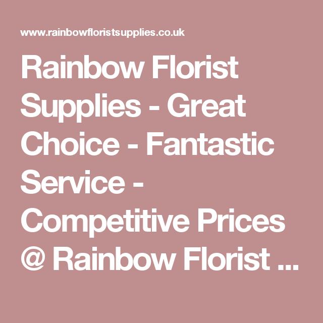 Rainbow Florist Supplies - Great Choice - Fantastic Service ...