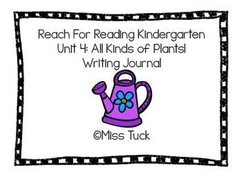 Writing Journal: Reach For Reading Kindergarten Unit 4: All Kinds of Plants