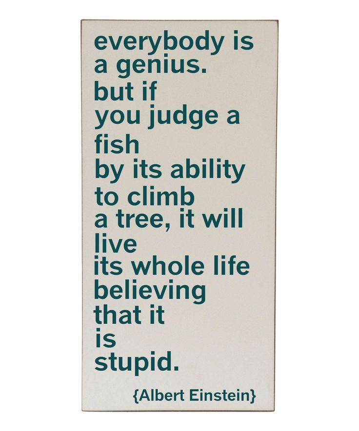 Don T Ever Let Anyone Make You Feel Stupid Genius Einstein