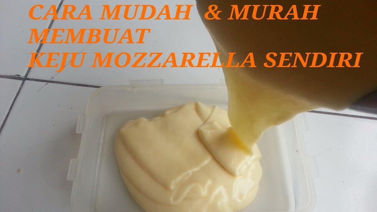 Cara Mudah Membuat Keju Mozzarella Kw Sendiri Mozzarella Makanan Keju