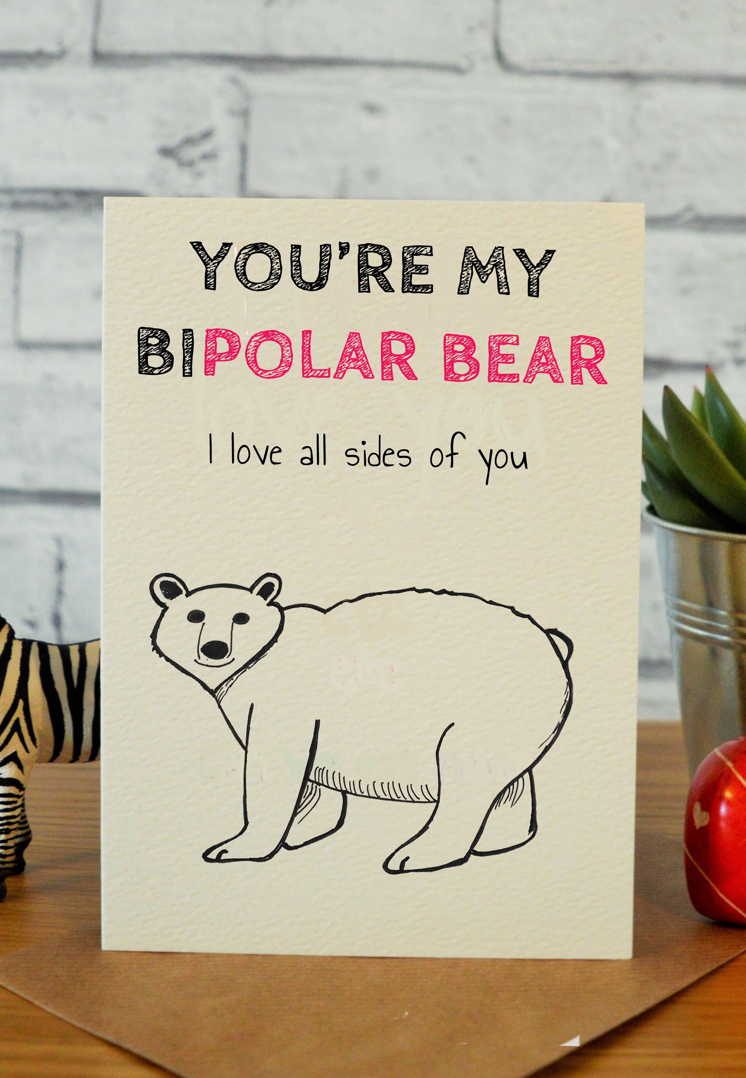 Bipolar Funny anniversary cards, Birthday cards for
